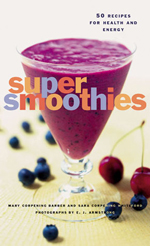 Super Smoothies - 50 Recipes for Health and Energy