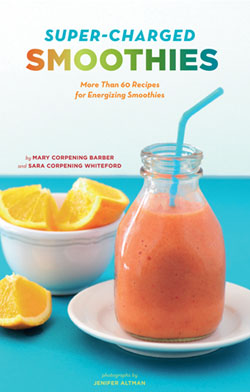 Super-charged smoothies - a smoothie recipe book by Mary and Sara