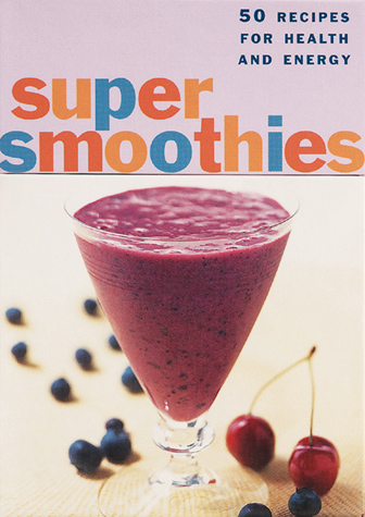 Mary and Sara : Super Smoothies Book